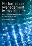 Performance Management in Healthcare: From Key Performance Indicators to Balanced Scorecard, Second Edition (HIMSS Book Series)