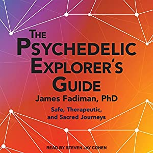 The Psychedelic Explorer's Guide Hörbuch