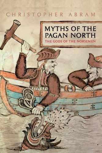 Myths of the Pagan North: The Gods of the Norsemen