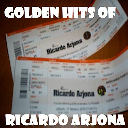 Golden hits of Ricardo Arjona
