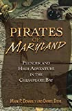 img - for Pirates of Maryland: Plunder and High Adventure in the Chesapeake Bay (Pirates (Stackpole)) book / textbook / text book