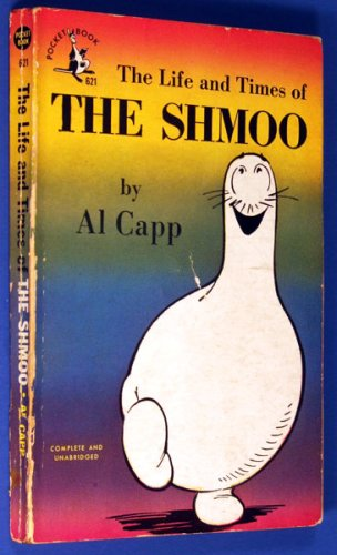 The life and times of the Shmoo, Capp, Al