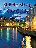 St Petersburg City Guide (Waterfront series Book 119)