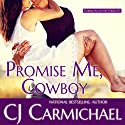 Promise Me, Cowboy Audiobook by CJ Carmichael Narrated by Emily Cauldwell