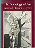 Sociology of Art, Arnold Hauser, 0226319490
