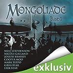 Die Mongoliade (The Foreworld Saga 1) | Neal Stephenson,Erik Bears,Greg Bear,Joseph Brassey,Nicole Galland,Cooper Moo,Mark Teppo