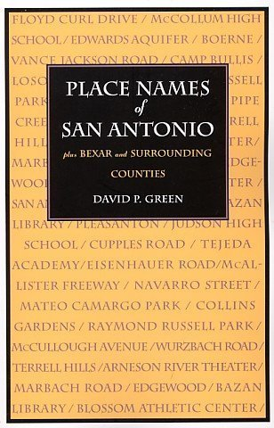 Place Names of San Antonio plus Bexar and Surrounding Counties by David P. Green - Antonio San Shopping Mall