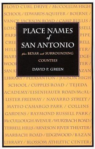 Place Names of San Antonio plus Bexar and Surrounding Counties by David P. Green - San Mall Shopping Antonio