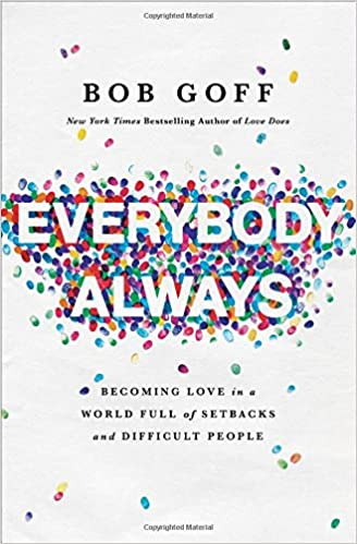 Image result for Everybody Always by Bob Goff