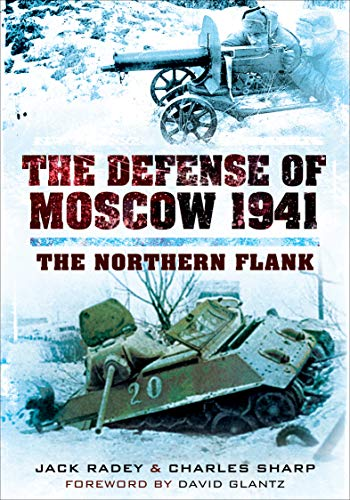 Pdf Travel The Defense of Moscow 1941: The Northern Flank