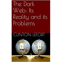 The Dark Web: Its Reality and its Problems