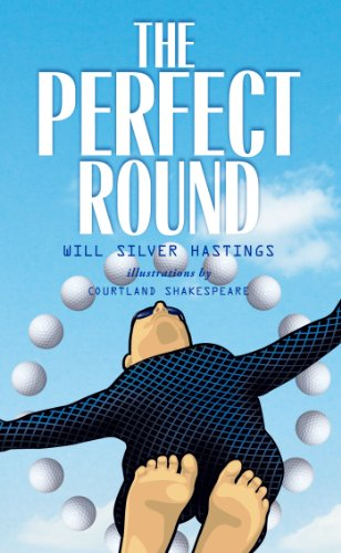 Book: The Perfect Round by Will Silver Hastings