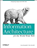 Information Architecture for the World Wide Web : Designing Large-Scale Web Sites, Rosenfeld, Louis and Morville, Peter, 1565922824