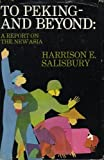 To Peking and Beyond, Harrison E. Salisbury, 0812903331