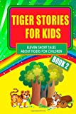 Tiger Stories for Kids - Book 2, Maharanee Devee and Arnold Bennett, 1494384817