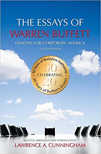 amazon com  the essays of warren buffett  lessons for corporate    amazon com  the essays of warren buffett  lessons for corporate america  fourth edition        warren e  buffett  lawrence a  cunningham  books
