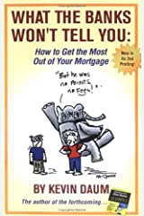 What the Banks Won't Tell You: How to Get the Most Out of Your Mortgage Paperback