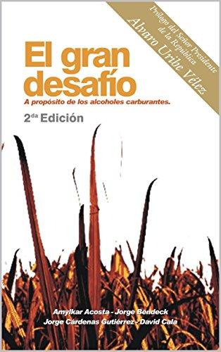 El Gran Desafío: A propósito de los Alcoholes carburantes (Spanish Number)