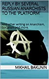 img - for Reply by several Russian Anarchists to the  Platform : And other writing on Anarchism, Socialism and more. book / textbook / text book