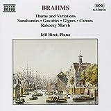 Classical Music : Brahms: Theme and Variations, Sarabandes, Gavottes, Gigues, Canons, Rakoczy March, Impromptu, Landler, Scherzo