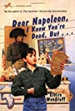 Dear Napoleon, I Know You're Dead, But..., Elvira Woodruff, 0440409071