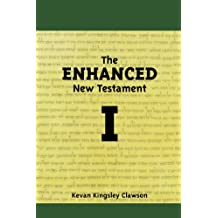 The Enhanced New Testament Volume I
