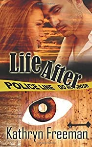 Life After by Kathryn Freeman (2015-01-23)