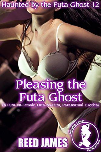 pleasing-the-futa-ghost-haunted-by-the-futa-ghost-12-a-futa-on-female-futa-on-futa-paranormal-erotic
