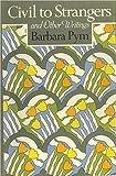 Civil to Strangers, Barbara Pym, 0452261384