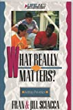 What Really Matters?, Fran Sciacca and Jill Sciacca, 0310480914