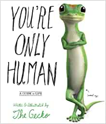Amazon Com You Re Only Human A Guide To Life 9780761174820 Gecko The Books