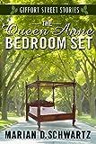 The Queen Anne Bedroom Set: A Giffort Street Story (Giffort Street Stories Book 1)