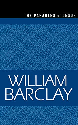 The Parables of Jesus (The William Barclay Library) (Best Parables Of Jesus)