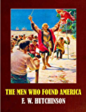 The Men Who Found America (Illustrated)