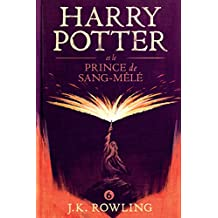 Harry Potter et le Prince de Sang-Mêlé (La série de livres Harry Potter t. 6) (French Edition)