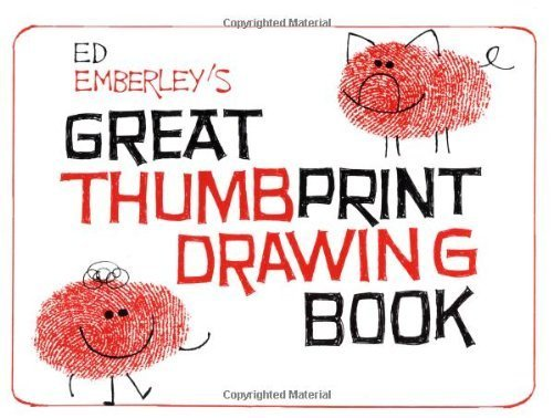 Thumbprint Drawing Book (Ed Emberley's Great Thumbprint Drawing Book by Edward R Emberley)