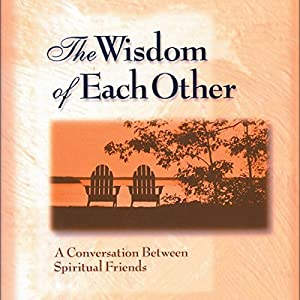 The Wisdom of Each Other Audiobook