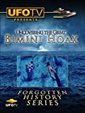 UFOTV Presents Uncovering The Great Bimini Hoax - Forgotten History Series
