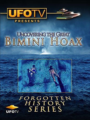 UFOTV Presents Uncovering The Great Bimini Hoax - Forgotten History Series