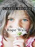 The Rope Walk, Carrie Brown, 078629907X
