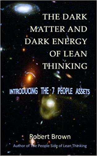 The Dark Matter and Dark Energy of Lean Thinking by Robert Brown (2014-10-09)