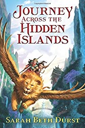 Journey Across the Hidden Islands Hardcover – April 4, 2017 by Sarah Beth Durst