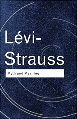 Myth and Meaning (Routledge Classics)