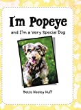 I'm Popeye: And I'm a Very Special Dog