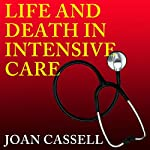 Life and Death in Intensive Care | Joan Cassell