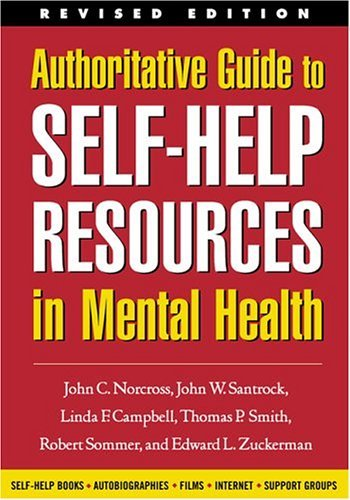 Authoritative Guide to Self-Help Resources in Mental Health, Revised Edition (The Clinician's Toolbox) by John C. Norcross PhD (2003-05-22)