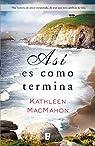 Así es como termina par Kathleen MacMahon