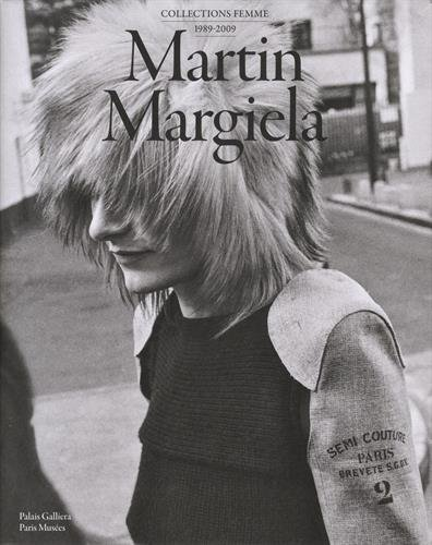 MARTIN MARGIELA. COLLECTIONS FEMME 1989-2009
