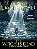 Front cover for the book The Witch Is Dead by Shirley Damsgaard