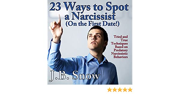 Amazon com: 23 Ways to Spot a Narcissist on the First Date